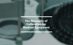 The Necessity of Calibration for Medical Equipment